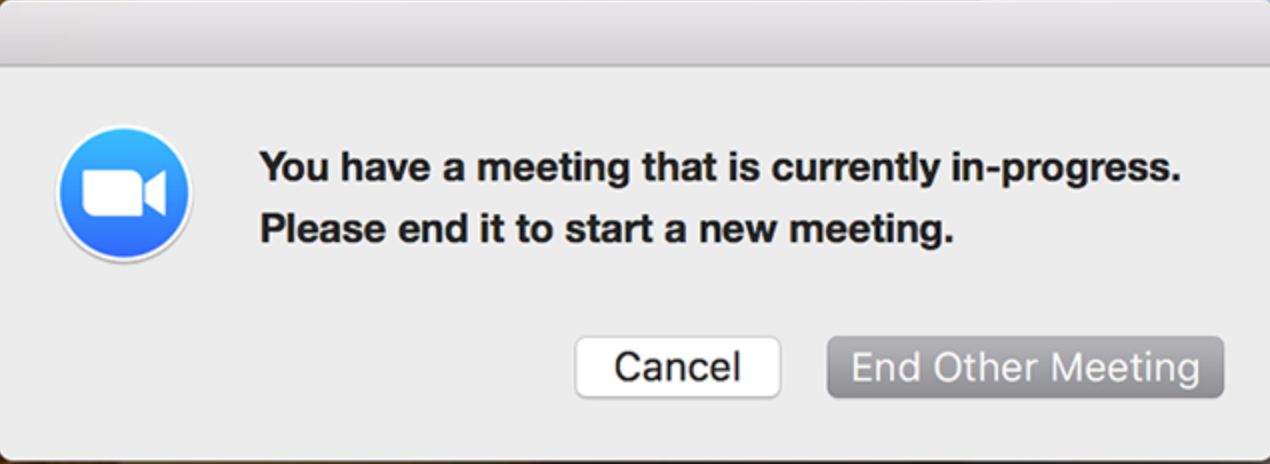 You have a meeting that is currently in progress. Please end it to start a new meeting Zoom